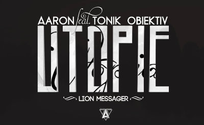 Aaron feat. Tonik Obiektiv & Lion Messager - utopie