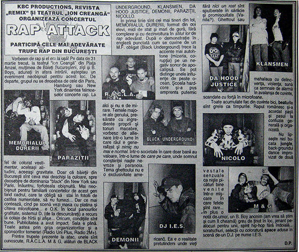 """Un articol publicat în revista """"Vox Pop Rock"""" (numărul apărut în aprilie 1995), în care se vorbeşte despre concertul Rap Attack, ce s-a desfăşurat pe 31 martie 1995, orele 18:00, în sala Teatrului """"Ion Creangă"""", în cadrul căruia au evoluat nume precum Black Underground (Doom, Klax 187), R.A.C.L.A. (K.R.A.S.H.-X, Big Demo, Sonar D.J.), Da Hood Justice (Mr. Justice, D.J. Destroy), Demonii (Drama, Dr. Pain), D.J. I.E.S., M&G (Mari, Co.G), Klansmen (Clik, Maniac Killer) Paraziţii (Tenie, B-I-P), Nicollo sau Memorialu' Durerii (Ony, Tigaie)."""
